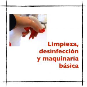 Limpieza, desinfección y maquinaria básica